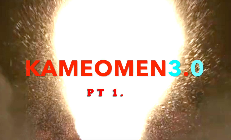 KAMEOMEN 3.0