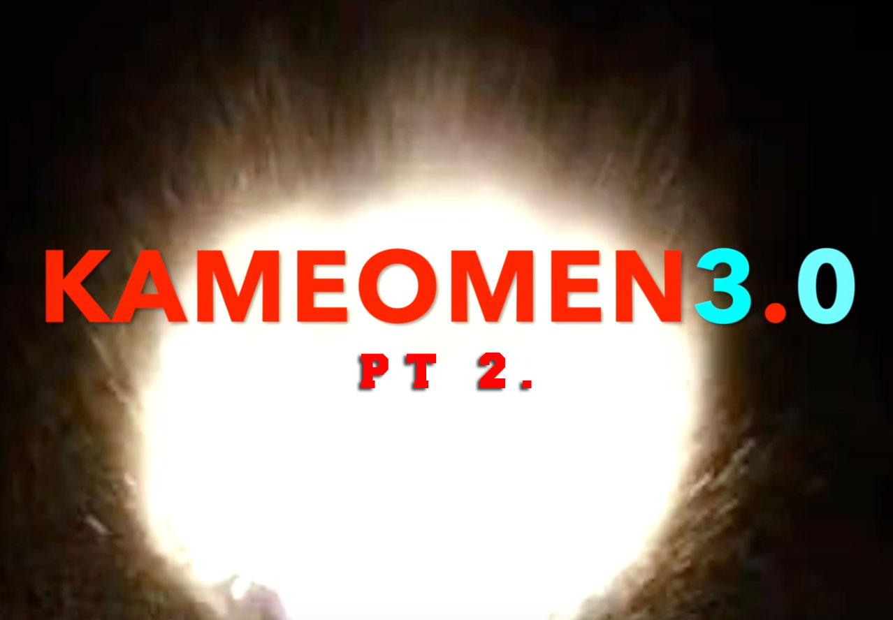 KAMEOMEN 3.0 PT 2.